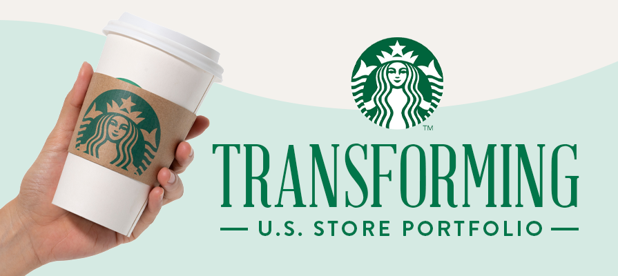 Starbucks to Transform U.S. Store Portfolio