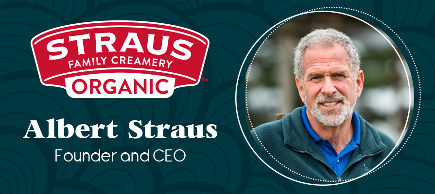 Straus Family Creamery's Founder and CEO Albert Straus Talks New Facility, Products, and More