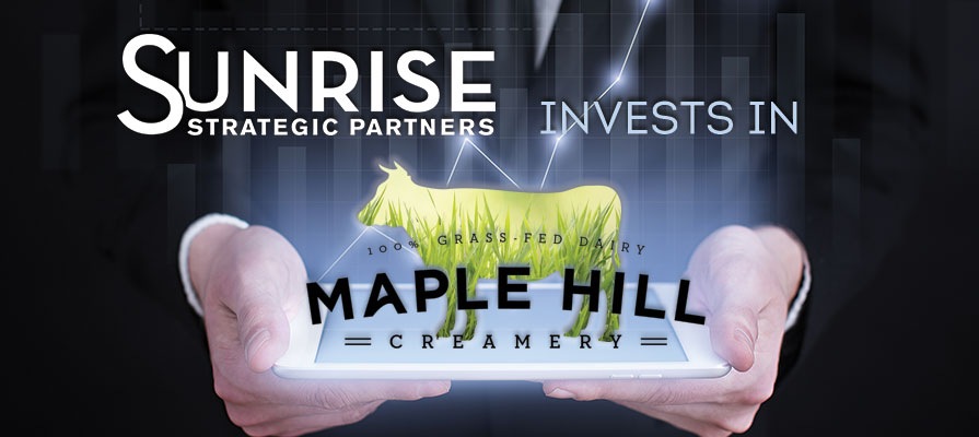 Sunrise Strategic Partners Invests in Maple Hill Creamery
