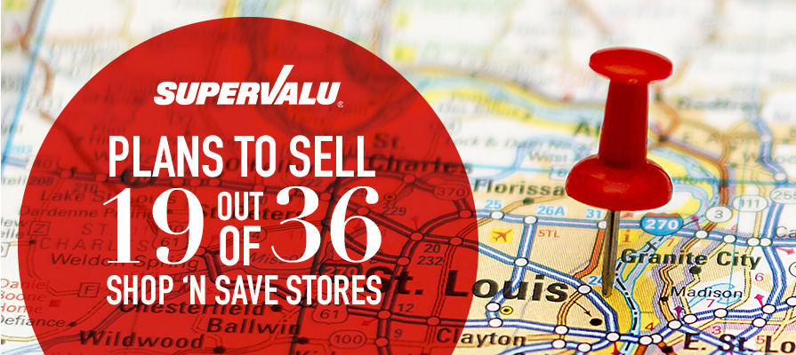 SuperValu Announces Plans to Sell 19 of Its 36 Shop 'n Save Stores to Schnuck Markets