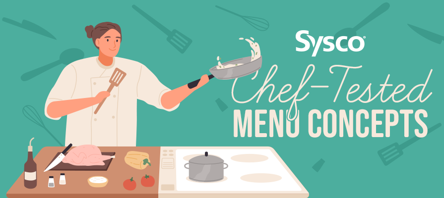 Sysco Launches New Chef-Tested Menu Concepts Through Cutting Edge Solutions Platform