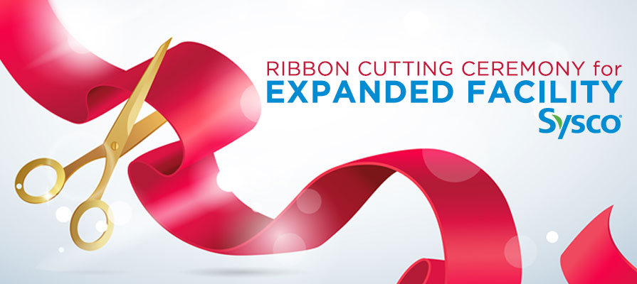 Sysco Announces Ribbon-Cutting Ceremony For Its Expanded