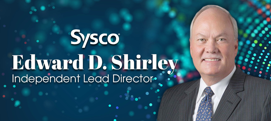 Sysco Elects Edward D. Shirley Independent Lead Director