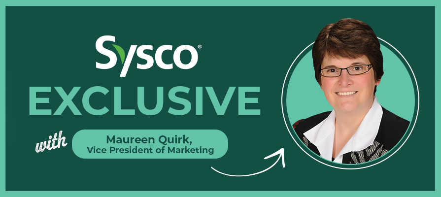 Sysco's Maureen Quirk, Vice President of Marketing, Discusses Foodie Solutions Platform