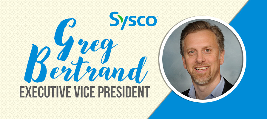 Sysco Promotes Greg Bertrand to Executive Vice President, U.S. Foodservice Operations