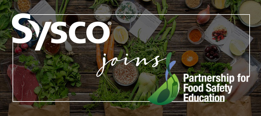 Sysco Corporation Joins the Partnership for Food Safety Education