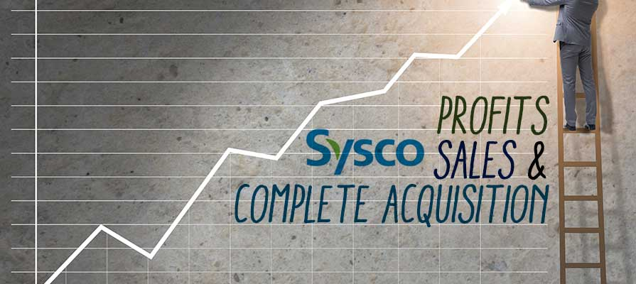Sysco Announces Increased Profits and Sales, Complete Acquisition of Mayca Distribuidores