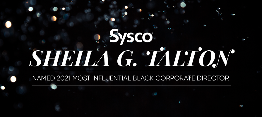Sysco Board Member Sheila G. Talton Named 2021 Most Influential Black Corporate Director by Savoy Magazine; Kevin Hourican Comments