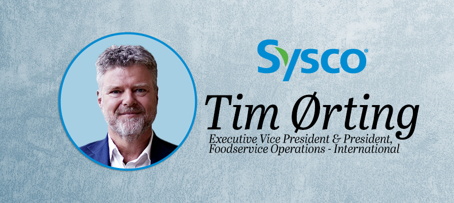 Tim Ørting Joins Sysco as Executive Vice President and President, Foodservice Operations—International