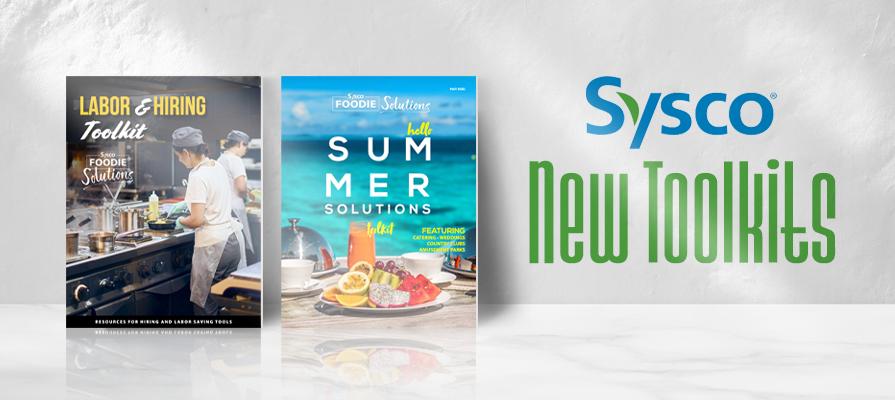 Sysco Reveals Two New Foodie Solutions Toolkits