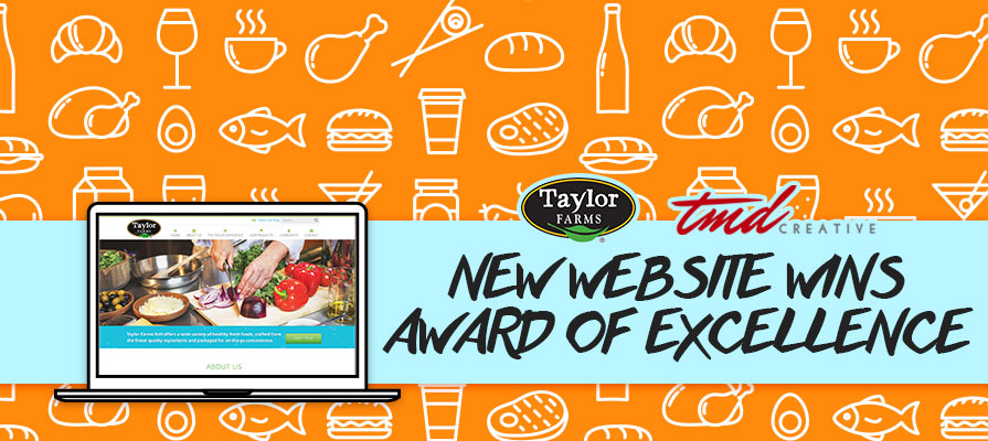 Taylor Farms New Website Wins TMD Creative Award of Excellence