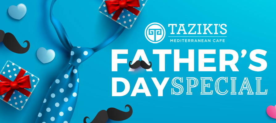 Taziki's Mediterranean Cafe Offers New Father's Day Pack