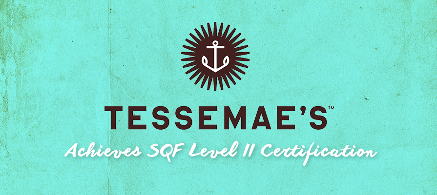 Tessemae's Achieves SQF Level II Certification