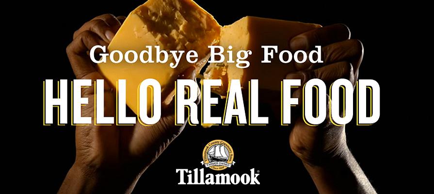 Tillamook Asks Consumers to Say Goodbye to Big Food