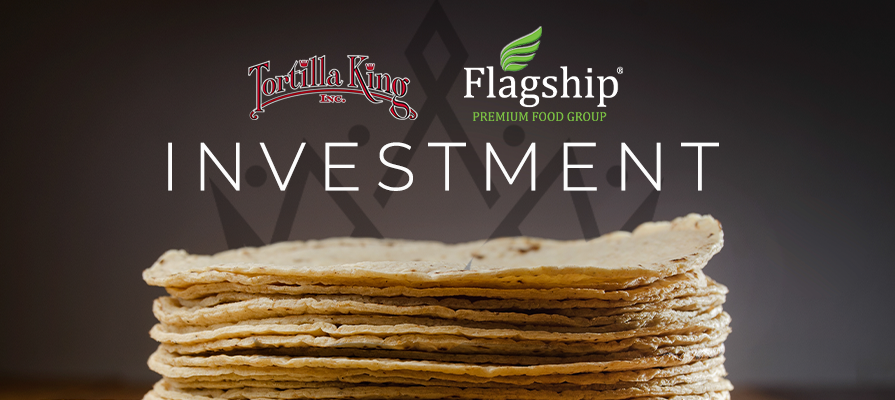 Tortilla King Announces Investment from Flagship Food Group
