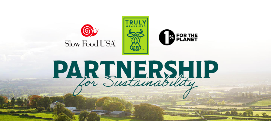 Truly Grass Fed Announces Partnership With Slow Food USA; Joins 1% For The Planet to Advance its Sustainability Mission; Nicola O'Connell, Anna Mulé, and Kate Williams Discuss