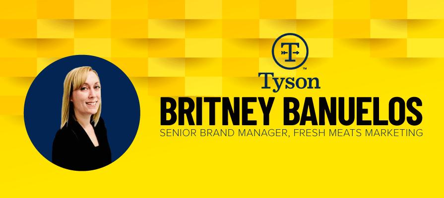 Tyson Foods Names Britney Banuelos Senior Brand Manager, Fresh Meats Marketing