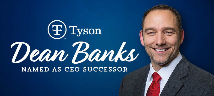 Tyson Foods Name New Chief Executive Officer Dean Banks