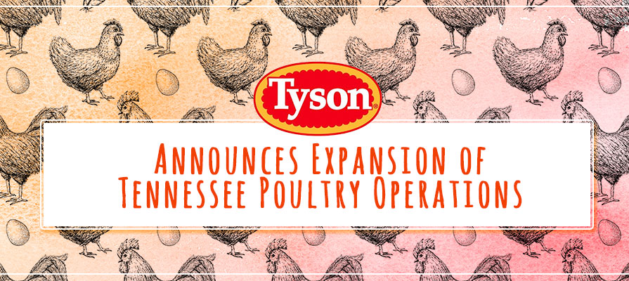 Tyson Foods Announces Expansion of Tennessee Poultry Operations