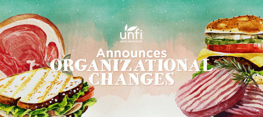 United Natural Foods, Inc. Announces Organizational Changes Come August