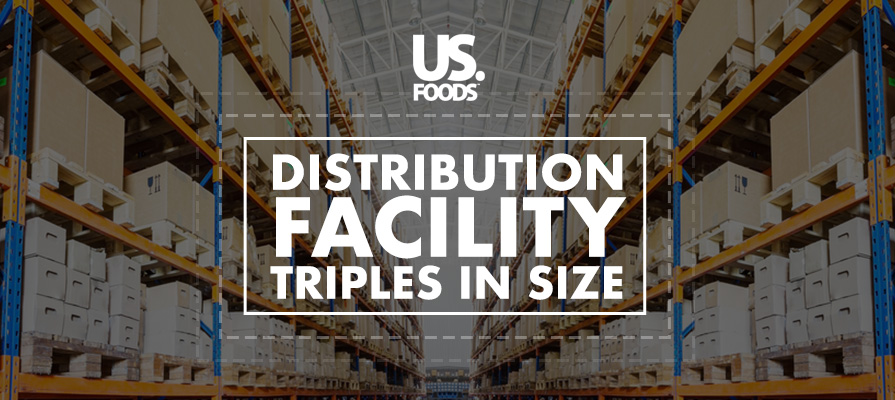 US Foods to Triple Size of Louisiana Distribution Facility
