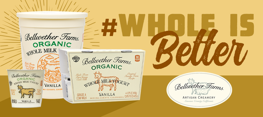 Bellwether Farms Releases  Whole is Better  Focus