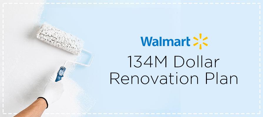 Walmart Canada Plans $134 Million Dollar Renovation Plan