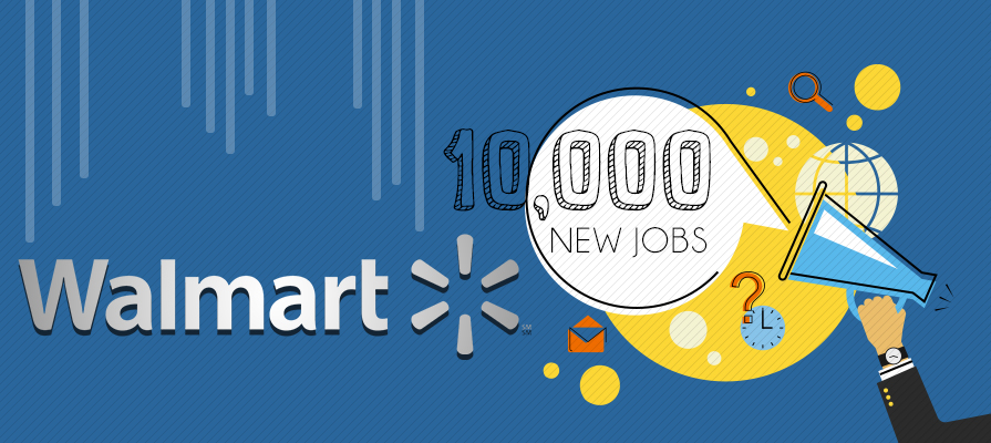 Walmart Sets Goal For 10K More Jobs This Year