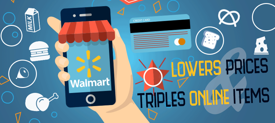 Walmart Lowers Prices and Triples Online Items