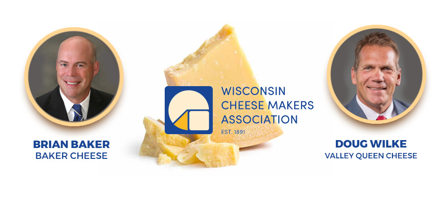 Brian Baker and Doug Wilke Join Wisconsin Cheese Makers Association Board of Directors