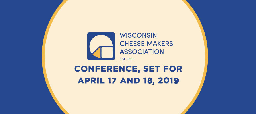Wisconsin Cheese Industry Conference Set for April 17-18, 2019