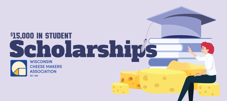 Wisconsin Cheese Makers Association Plans to Award $15,000 in Scholarships in 2020