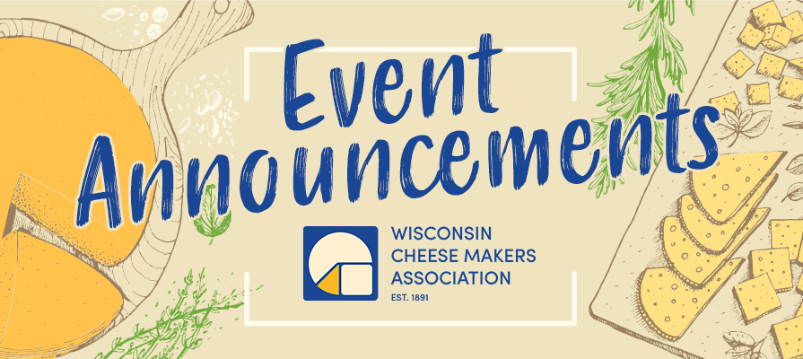 Wisconsin Cheese Makers Association Announces 2021 World Championship Cheese Contest and 2020 Educational Leadership Trainings