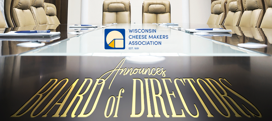 Wisconsin Cheese Makers Association Announces 2020-2021 Board of Directors