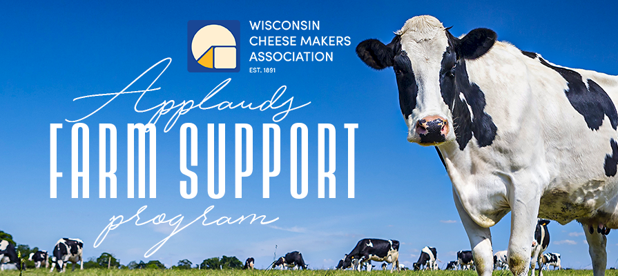 Wisconsin Cheese Makers Association Applauds Plan to Boost Farmers