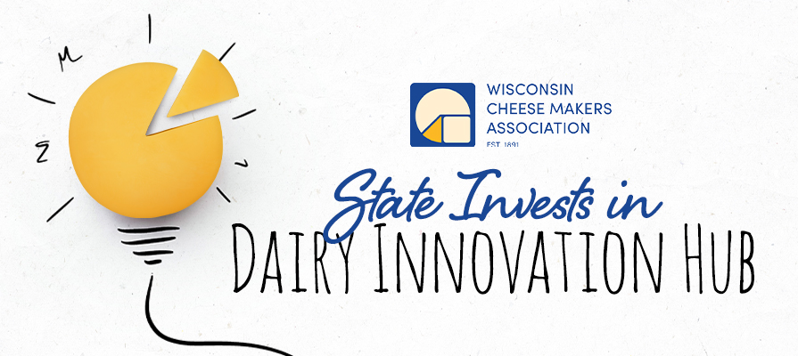 WCMA Promotes Wisconsin's $8.8 Million Dairy Innovation Hub