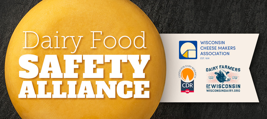 Wisconsin Cheese Makers Association, Center for Dairy Research, and Dairy Farmers of Wisconsin Launch Dairy Food Safety Alliance
