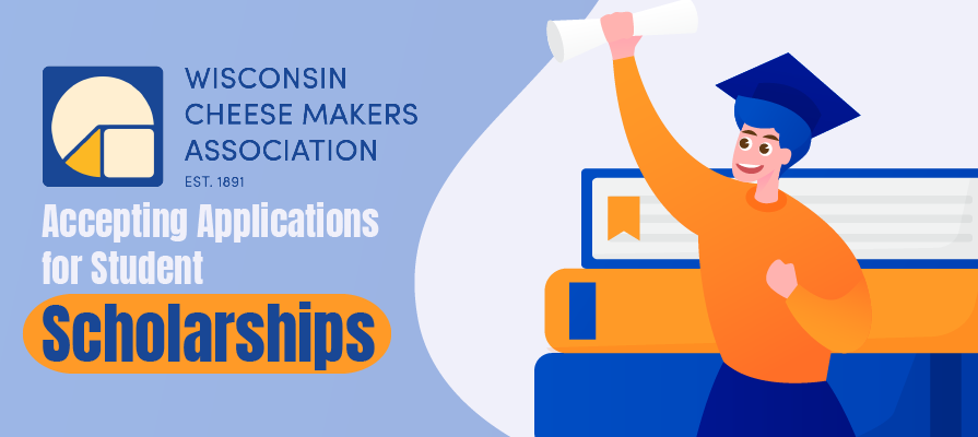 Wisconsin Cheese Makers Association Now Accepting Applications for Student Scholarships