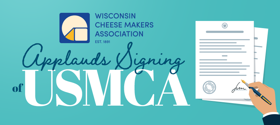 Wisconsin Cheese Makers Association Applauds Signing of USMCA
