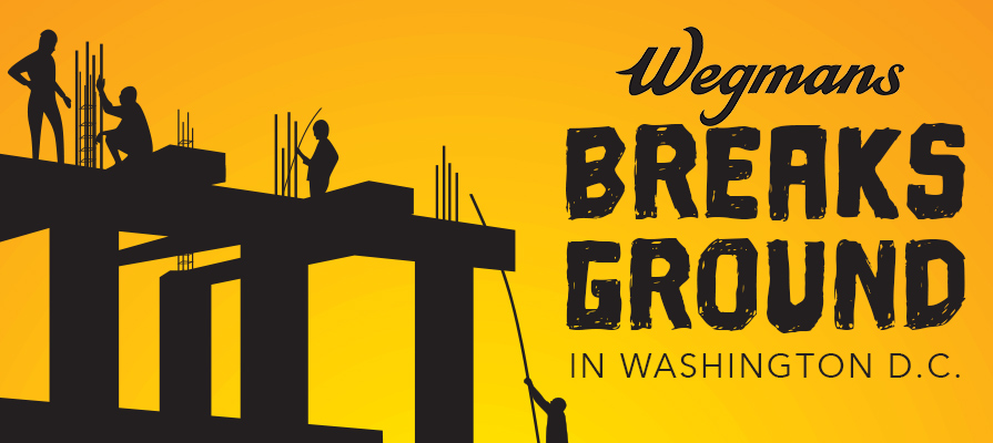 Wegmans Breaks Ground on First-Ever Washington DC Store