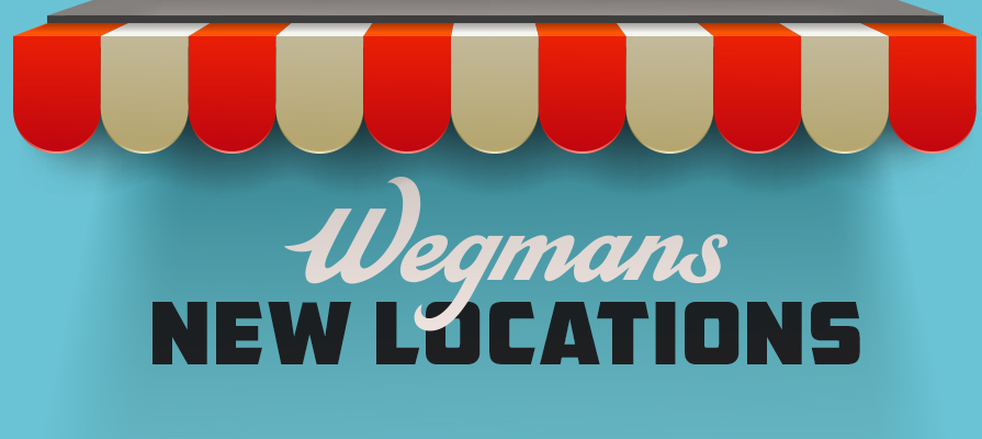 Wegmans Set to Open New Locations in 2019