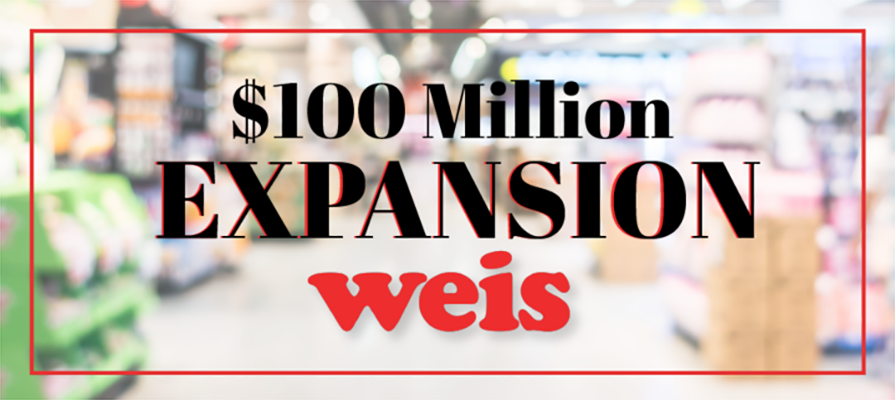 Weis Markets Invests 100M Dollars in Expansion