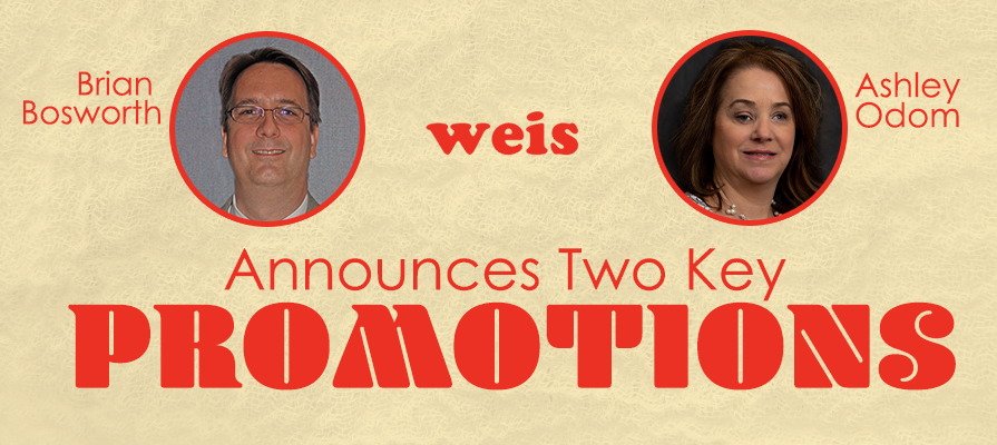 Weis Markets Promotes Brian Bosworth to Senior Director of Center Store Merchandising and Sales and Ashley Odom to Director of Center Store Merchandising