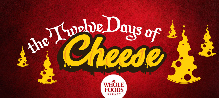 Whole Foods Unveils 12 Days of Cheese