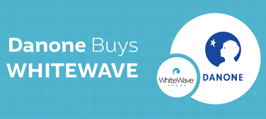 WhiteWave Foods to be Acquired by Danone for Over $10 Billion