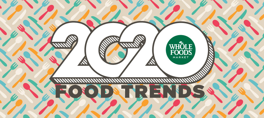Whole Foods Market Predicts Top 10 Food Trends for 2020