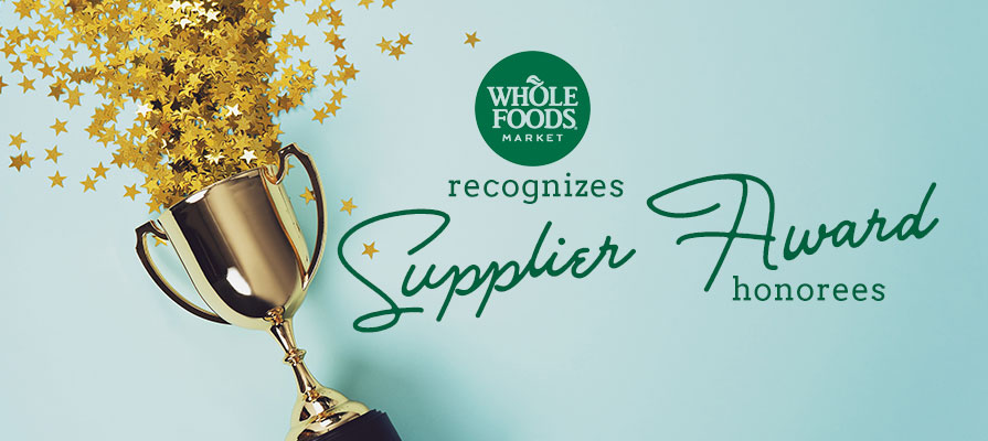 Whole Foods Market Recognizes Supplier Award Honorees