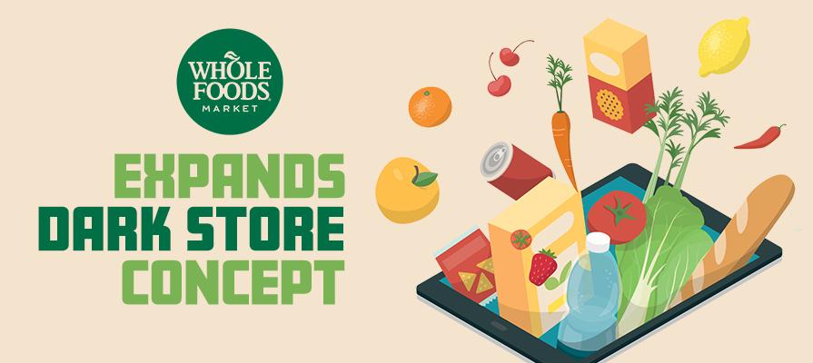Whole Foods Market Expands Dark Store Concept