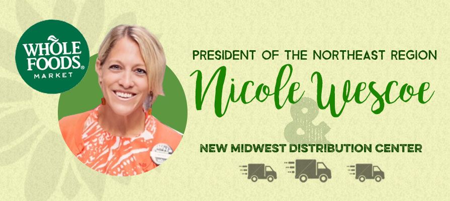 Whole Foods Market Opens New Distribution Center, Appoints Nicole Wescoe as Regional President