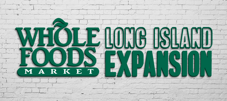 Whole Foods Market Announces Two New Stores in Long Island